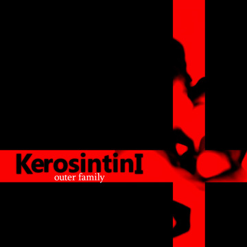 Outer Family (single) KerosintinI