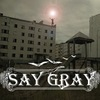 SayGray