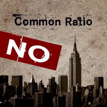 No Common Ratio