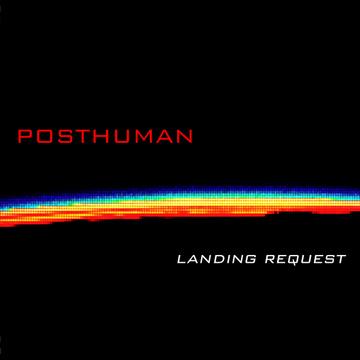 Landing Request Posthuman