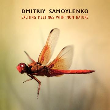 Exciting Meetings with Mom Nature Dmitriy Samoylenko