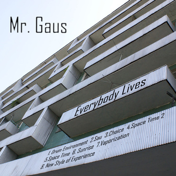 Everybody Lives Mr. Gaus