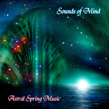Astral Spring Music Sounds of Mind