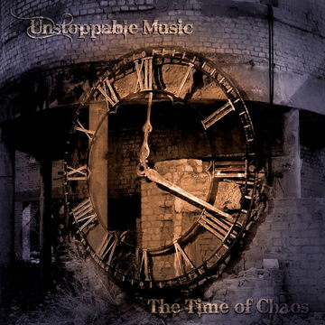 The Time of Chaos Unstoppable Music