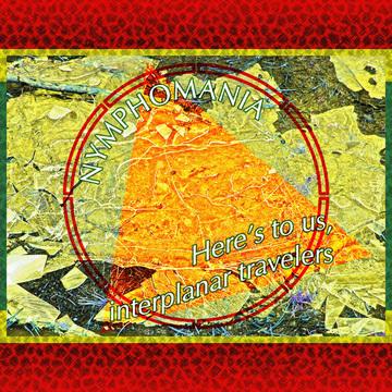Here's to Us, Interplanar Travelers Nymphomania