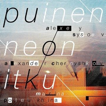 Puinen Neon Itku Alexey Sysoev
