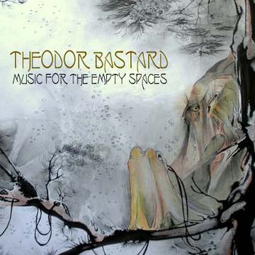 Music for the Empty Spaces Theodor Bastard