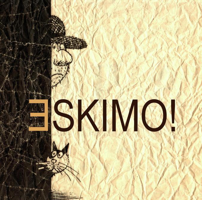 Eskimo!