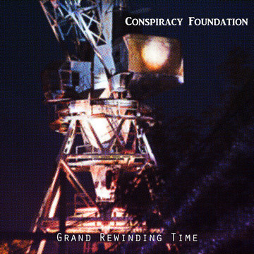 Grand Rewinding Time Conspiracy Foundation