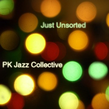 Unsorted pk jazz collective