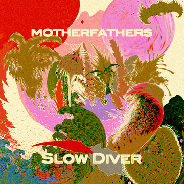 Slow Diver (single) Motherfathers