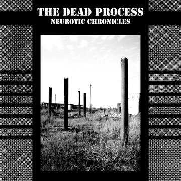 Neurotic Chronicles The Dead Process