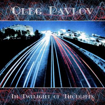 In Twilight of Thoughts Oleg Pavlov