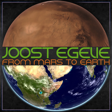 From Mars to Earth Joost Egelie