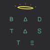 BAD-TASTE