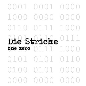 Die Striche - One Zero Die Striche