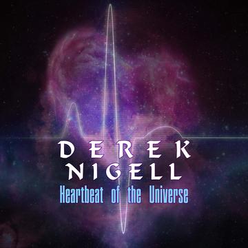 Heartbeat of the Universe Derek Nigell