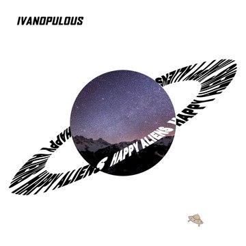 Ivanopulous Happy Aliens  Ilya Banan