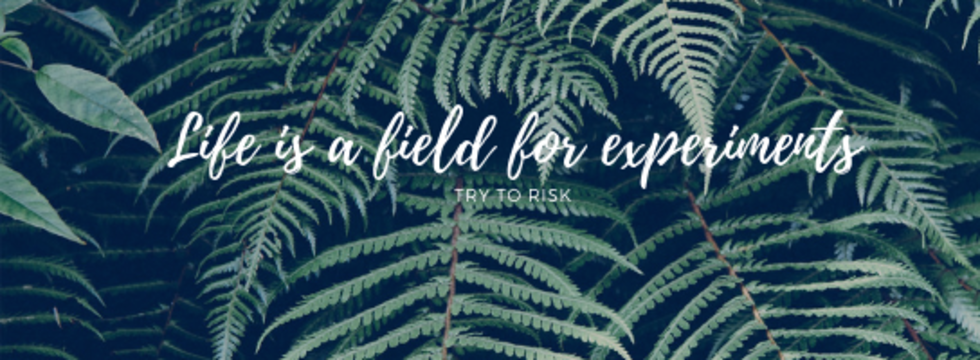 1551702930_life_is_a_field_for_experiments_banner