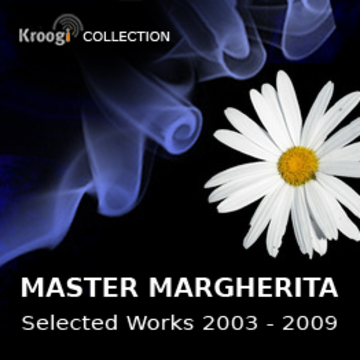 Selected Works 2003 - 2009 Master Margherita