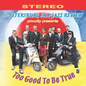 Too Good To Be True St.Petersburg Ska-Jazz Review