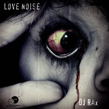 Love Noise DJRAx