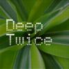 Deep-Twice