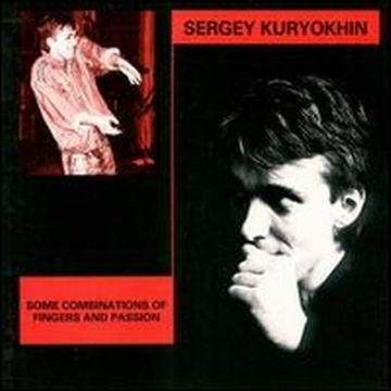 1991 - Some Combinations Of Fingers And Passion In memory of Sergei Kuryokhin