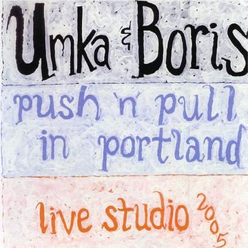 Umka and Boris- Push & Pull in Portland Umka and bronevik