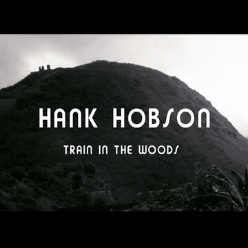 Train In The Woods Hank Hobson