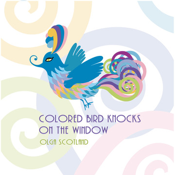 Colored Bird Knocks On The Window Olga Scotland