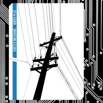 Wired Plus Vortex Mechanic